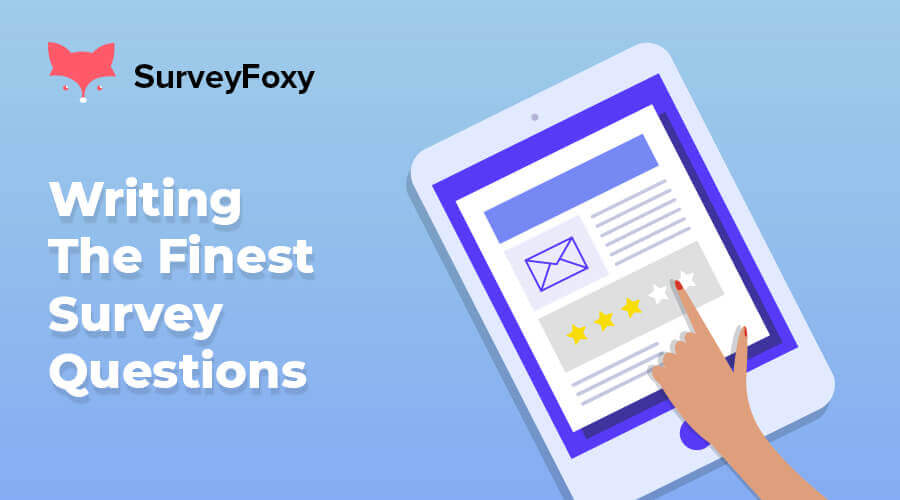 Things to Avoid While Writing the Finest Survey Questions