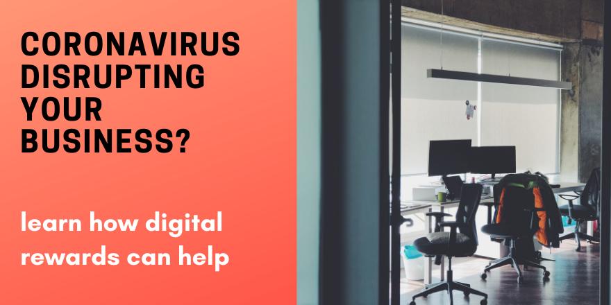 Overcome Coronavirus Disruptions with Digital Rewards