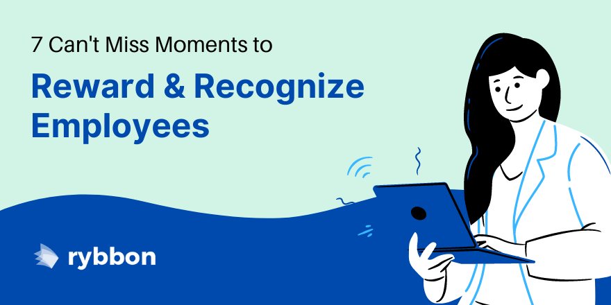 7 Can't-Miss Opportunities to Reward & Recognize Employees