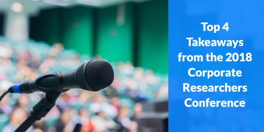 Top 4 Takeaways from the 2018 Corporate Researchers Conference