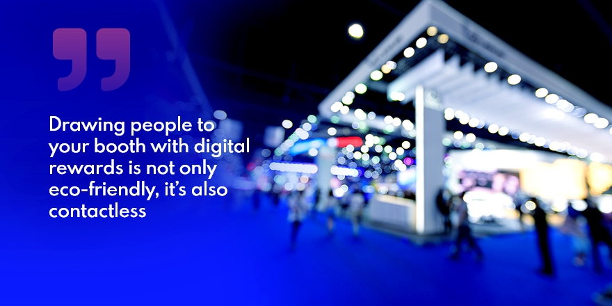 5 Reasons Digital Trade Show Incentives Are Better Than Swag