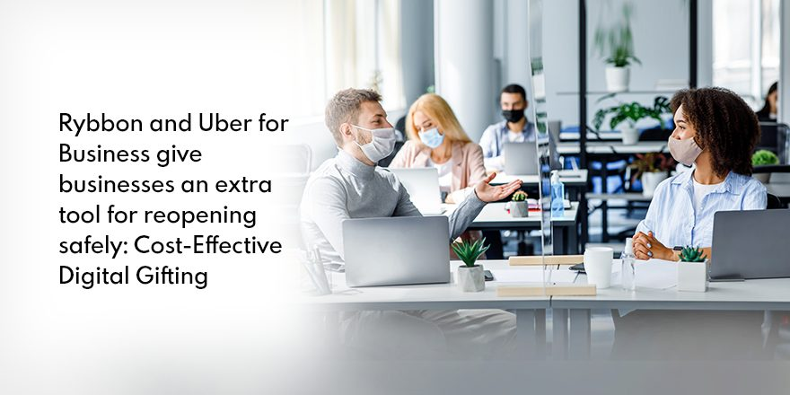 Rybbon and Uber for Business Partner to Support Reopening Offices Safely